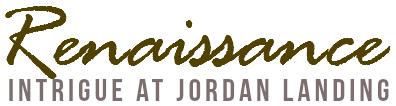 Renaissance-Intrigue at Jordan Landing